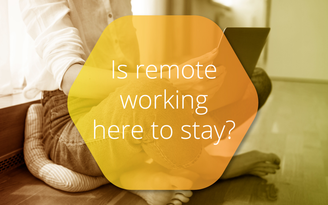 Is remote working here to stay?